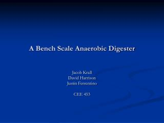 A Bench Scale Anaerobic Digester