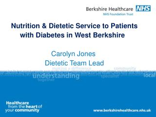 Nutrition & Dietetic Service to Patients with Diabetes in West Berkshire    Carolyn Jones