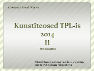 Kunstiteosed TPL-is 2014 II  renessanss