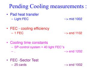Pending Cooling measurements :