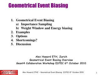 Geometrical Event Biasing