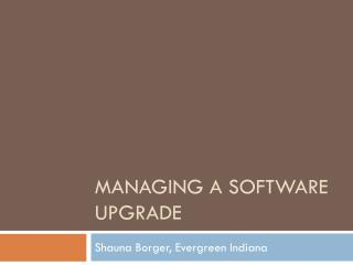 Managing a software upgrade