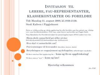 Invitasjon  til lærere,  fau -representanter , klassekontakter og foreldre