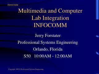 Multimedia and Computer Lab Integration INFOCOMM