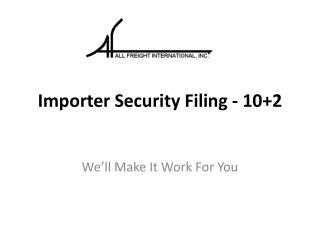 Importer Security Filing - 10+2