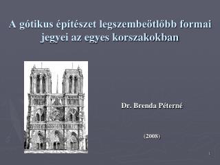 A gótikus építészet legszembeötlőbb formai jegyei az egyes korszakokban