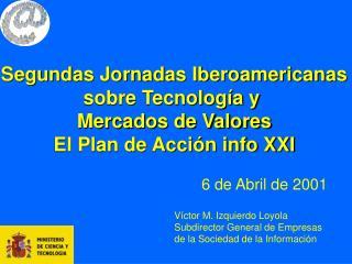 Segundas Jornadas Iberoamericanas  sobre Tecnología y  Mercados de Valores