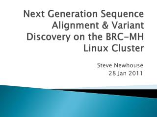 Next Generation Sequence Alignment  Variant Discovery on the BRC-MH Linux Cluster