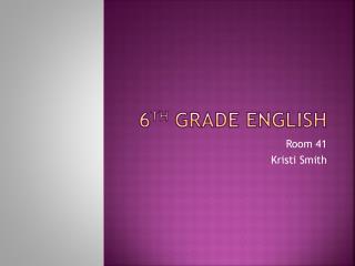 6 th  Grade English