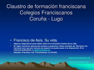 Claustro de formaci�n franciscana Colegios Franciscanos  Coru�a - Lugo