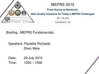 Briefing:  MEPRS Fundamentals