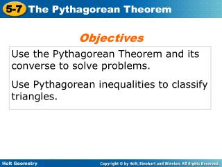 Use the Pythagorean Theorem and its converse to solve problems.