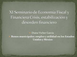 XI Seminario de Economía Fiscal y Financiera Crisis, estabilización y desorden financiero