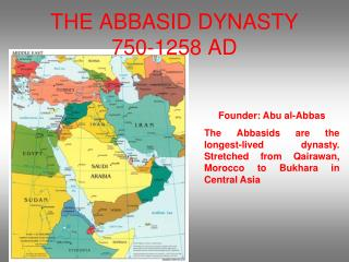 THE ABBASID DYNASTY 750-1258 AD