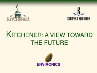 K ITCHENER: A VIEW TOWARD THE FUTURE