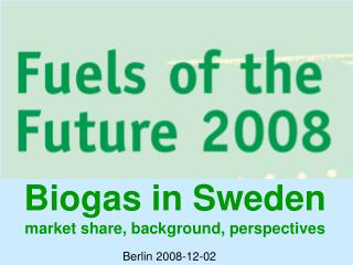 Biogas in Sweden market share, background, perspectives