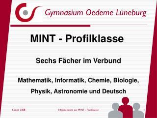 Sechs Fächer im Verbund Mathematik, Informatik, Chemie, Biologie,  Physik, Astronomie und Deutsch