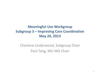 Meaningful Use Workgroup Subgroup 3 – Improving Care Coordination May 24, 2013