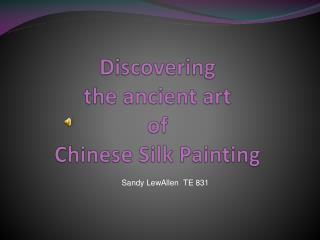 Discovering  the ancient art of  Chinese Silk Painting