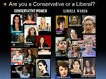 Are you a Conservative or a Liberal