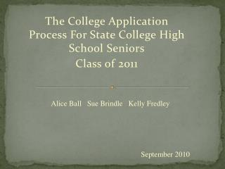 The College Application Process For State College High School Seniors Class of 2011