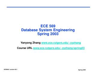 ECE 569  Database System Engineering Spring 2003