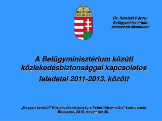 A Belügyminisztérium közúti közlekedésbiztonsággal kapcsolatos feladatai 2011-2013. között