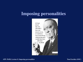 Imposing personalities