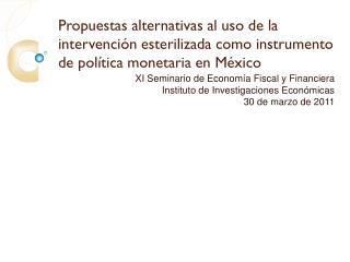 XI Seminario de Economía Fiscal y Financiera Instituto de Investigaciones Económicas