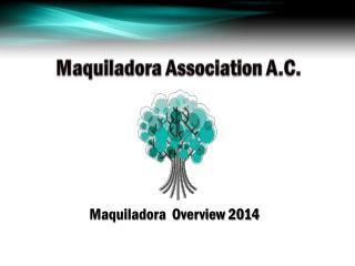 Maquiladora  Overview 2014
