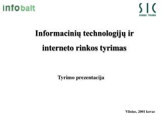 Informacinių technologijų ir  interneto rinkos tyrimas