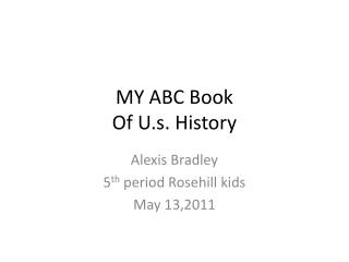 MY ABC Book  Of U.s. History
