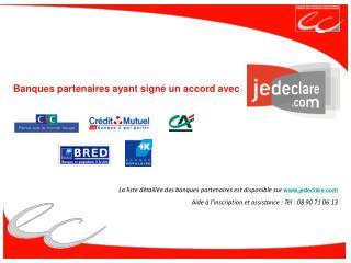 Banques partenaires ayant sign� un accord avec