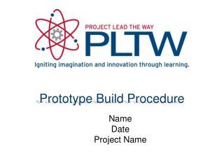 Prototype Build Procedure