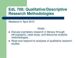 EdL 708: Qualitative/Descriptive Research Methodologies