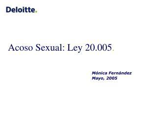 Acoso Sexu al: Ley 20.005 .
