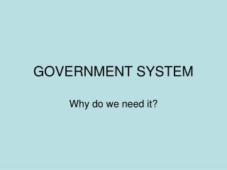 GOVERNMENT SYSTEM