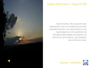 Autres Dimensions – Frases 01/08