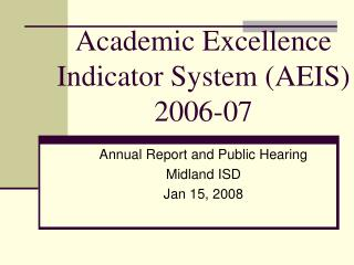 Academic Excellence  Indicator System (AEIS) 2006-07