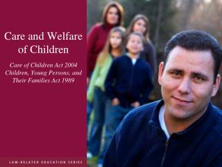 Care and Welfare  of Children