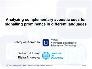 Analyzing complementary acoustic cues for  signalling  prominence in different languages