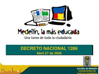DECRETO NACIONAL 1286 Abril 27 de 2005