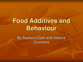Food Additives and Behaviour