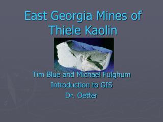East Georgia Mines of Thiele Kaolin