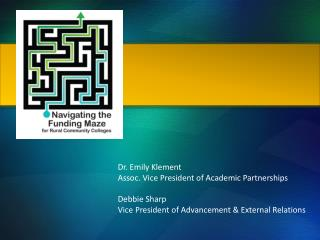 Dr. Emily Klement Assoc. Vice President of Academic Partnerships Debbie Sharp