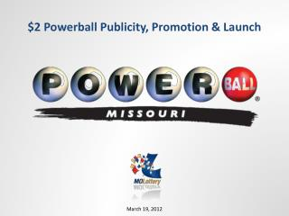 $2 Powerball Publicity, Promotion & Launch