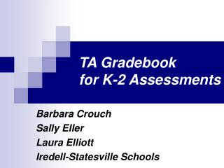 TA Gradebook  for K-2 Assessments