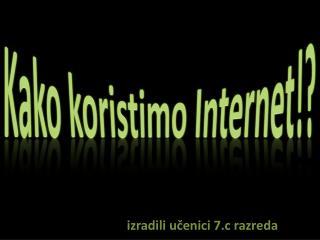 Kako koristimo Internet!?