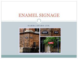 ENAMEL SIGNAGE