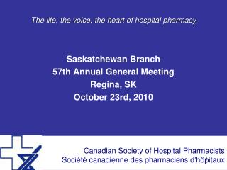 The life, the voice, the heart of hospital pharmacy
